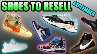 Most HYPED Sneaker Releases SEPTEMBER 2018 !   Sneakers To Resell In September 2018