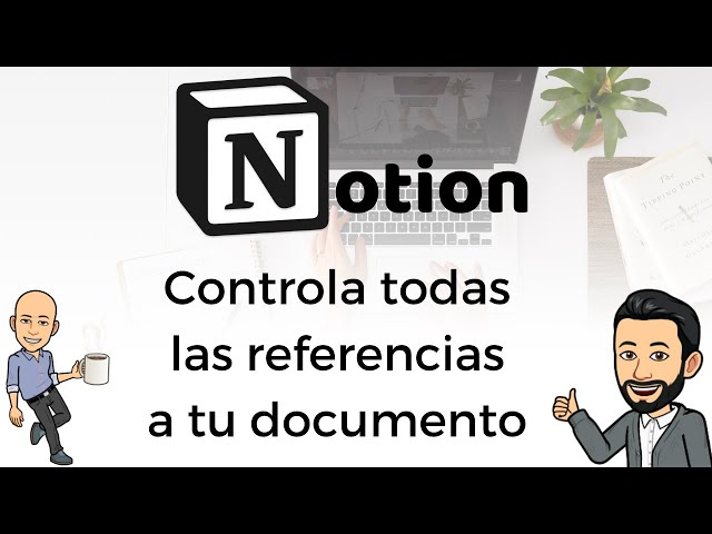#15 Productividad con Notion - Controla todas las referencias a tu documento