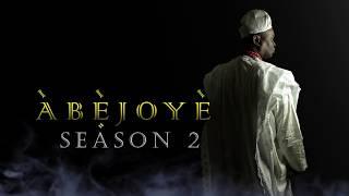 ABEJOYE  SEASON 2 TEASER