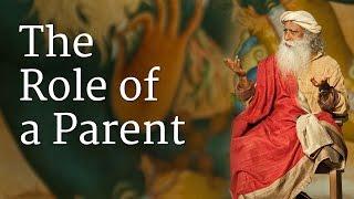 The Role of a Parent | Sadhguru