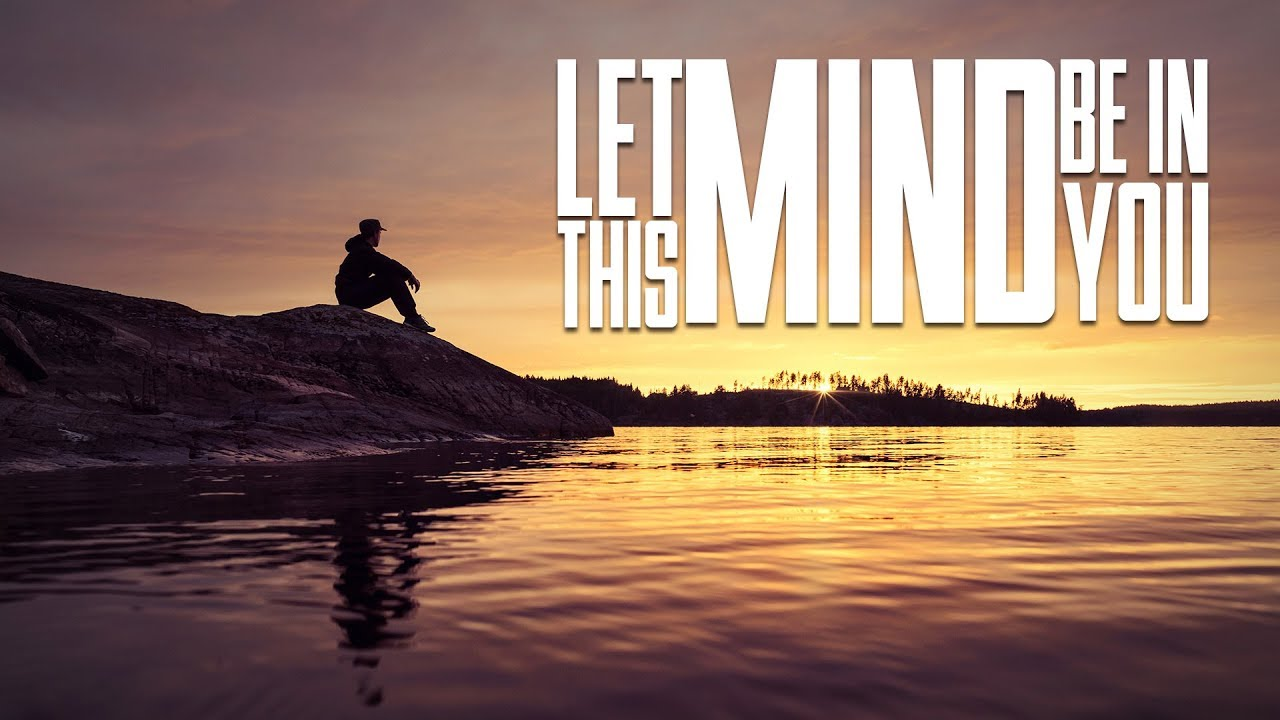Image result for let this mind in you