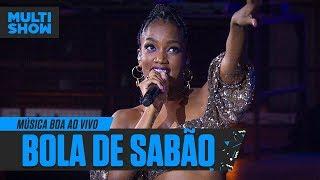 Baixar Bola De Sabão | IZA | Babado Novo | Música Boa Ao Vivo | Música Multishow