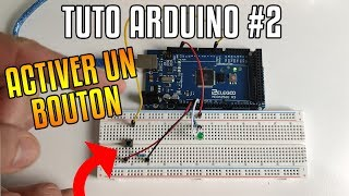 TUTO ARDUINO #2 : FAIRE FONCTIONNER UN BOUTON / INTERRUPTEUR !