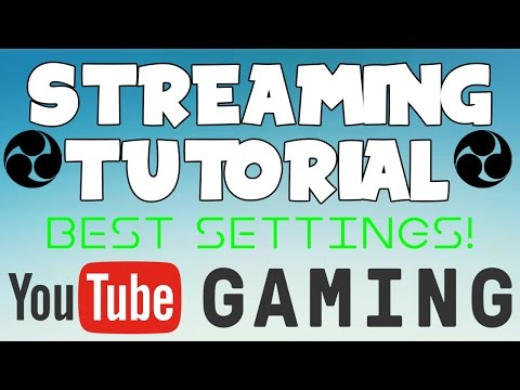Tutorial: How To Stream On Youtube With OBS Studio! (BEST STREAM SETTING FOR OBS STUDIO 2018)