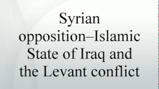 Syrian opposition--Islamic State of Iraq and the Levant conflict