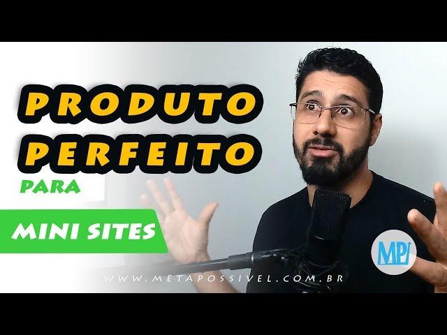 MINI SITE: Como Escolher Um Produto Perfeito Para Vender Com na internet com Mini Sites