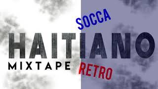 HAITIANO & SOCCA RETRO MIX @DJCESARIN507