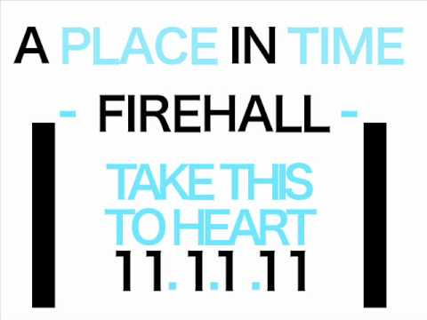 A Place In Time - Firehall (NEW SONG 2011) letöltés