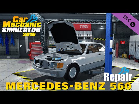 Car Mechanic Simulator 2015 Mercedes Benz 560 SEC Repair | NEW DLC