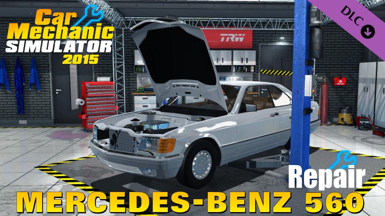 Car Mechanic Simulator 2015 Mods >> Car Mechanic Simulator 2015 Mercedes Benz 560 Sec Repair New Dlc