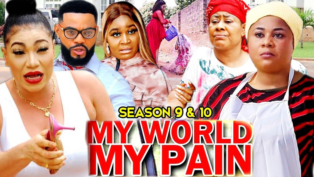 Download MY WORLD MY PAIN SEASON 9&10 {NEW MOVIE HIT} UJU OKOLI 2021 LATEST NIGERIAN NOLLYWOOD MOVIE