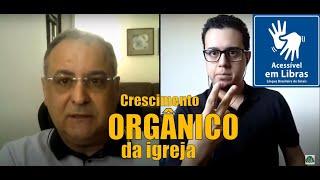 Crescimento orgânico da igreja   Rev. Orlando Damico