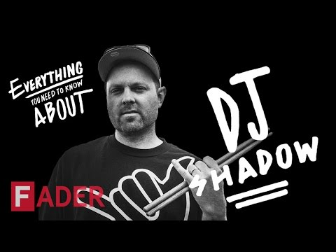 DJ Shadow - Everything You Need To Know (Episode 29)