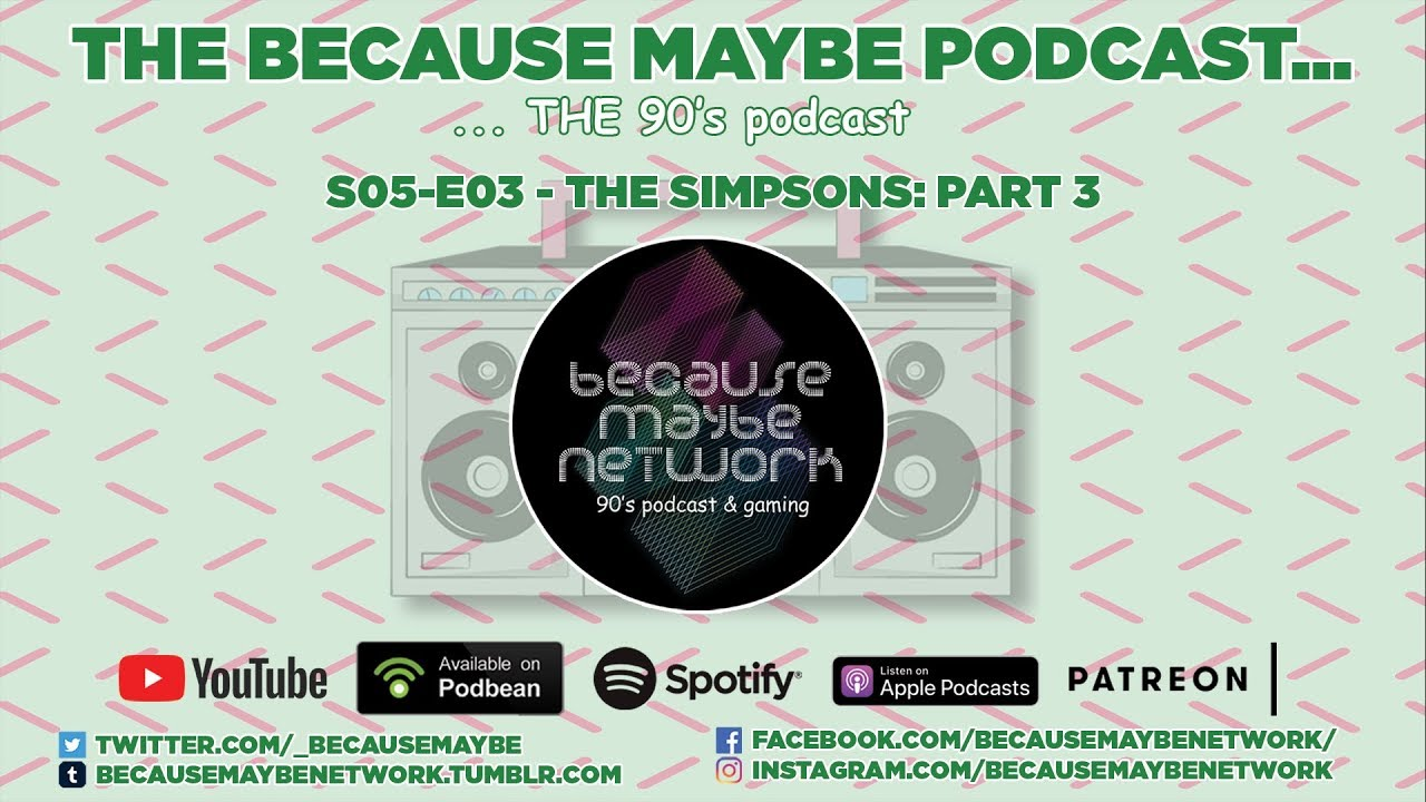 Download THE 90's Podcast - Season 05 - Episode 03 - The Simpsons: Part 3