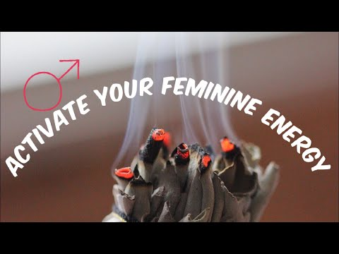 How I Activate and Magnetize my Feminine Energy