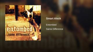 Watch Entombed Smart Aleck video