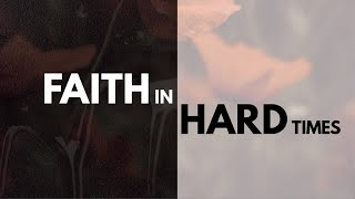 SERMON | November 08, 2020 | Faith In Hard Times.