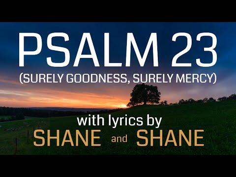 Psalm 23 -  Surely Goodness, Surely Mercy - by Shane & Shane (Lyric Video) | Christian Worship Music