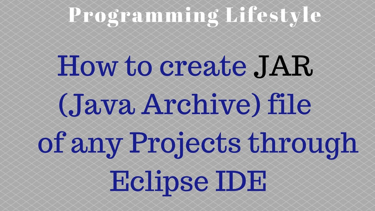 How to create JAR (Java Archive) file of any Project ...