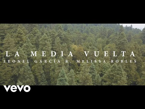 Leonel García - La Media Vuelta ft. Melissa Robles