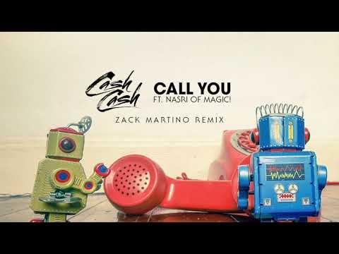 Cash Cash - Call You feat Nasri of MAGIC Zack Martino Remix