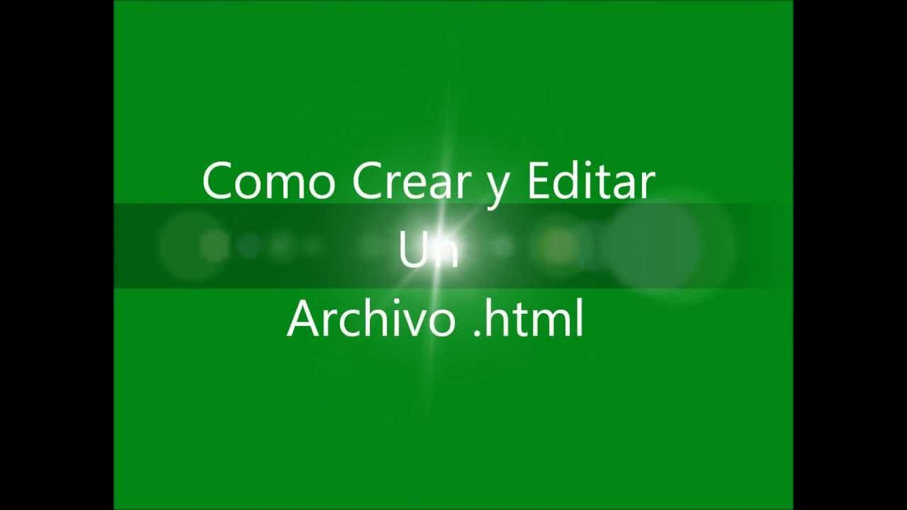 Como Crear y Editar Un Archivo HTML - YouTube