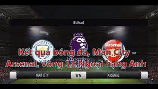 Man City - Arsenal: cơn mưa bàn thắng