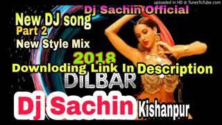 GenYoutube net Dilbar Dilbar Satyamev Jayte New Style Mix Dj Sachin