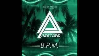 BPM - Daddy Yankee (Original) (Prestige)