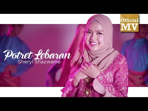 Sheryl Shazwanie - Potret Lebaran (Official Music Video)