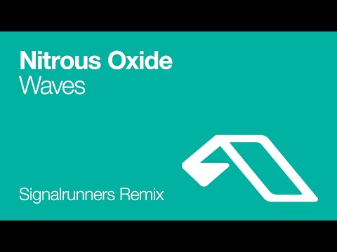 Nitrous oxide waves signalrunners remix