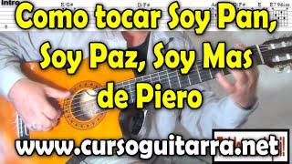 Como tocar Soy Pan, Soy Paz, Soy Mas de Piero