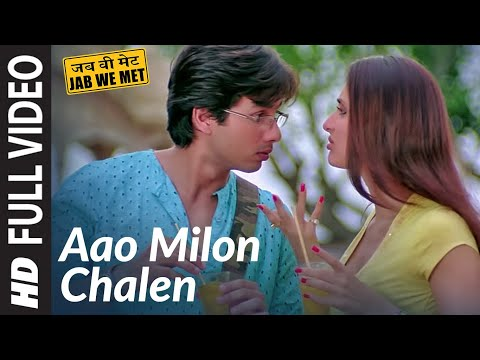 Jab We Met Full Song Aao Milo Chalen | Shahid Kapoor, Kareena Kapoor