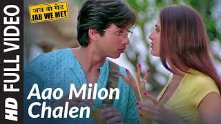 Full Video: Aao Milo Chalen | Jab We Met | Shahid Kapoor, Kareena Kapoor | Shaan, Ustad Sultan Khan