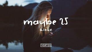 minke-maybe-25-lyrics