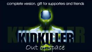 KIDKILLER   OUT OF SPACE   complete  free gift