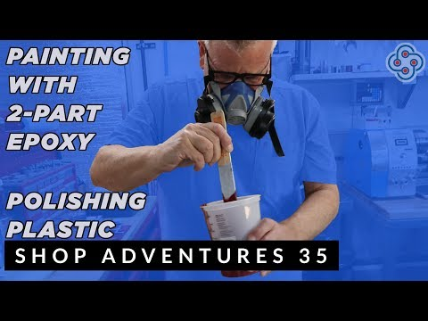 Painting with 2-Part Epoxy & Polishing Plastic Parts
