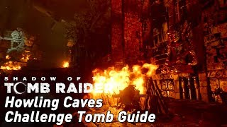 Shadow of the Tomb Raider: Howling Caves Challenge Tomb guide