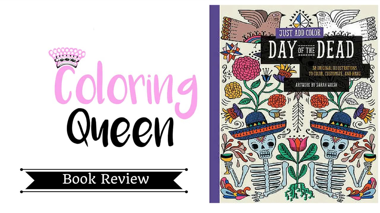 Just Add Color - Day of the Dead - Adult Coloring Book Review - YouTube