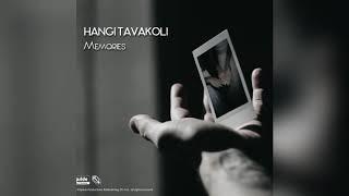 Hangi Tavakoli - Memories