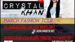 The Crystal Khan March Fashion Tour 2017
