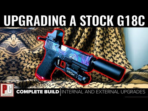 COMPLETELY Upgrading A Stock GLOCK18   INTERNAL AND EXTERNAL UPGRADES