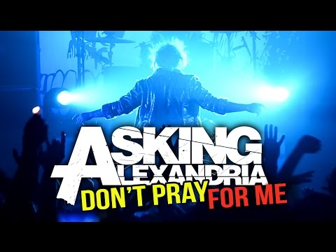 """Asking Alexandria - """"Don't Pray For Me"""" + """"Run Free"""" LIVE! The Moving On Tour"""
