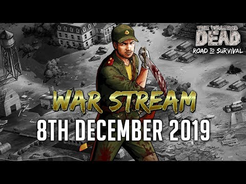 TWD RTS: War Stream, 8th December - The Walking Dead: Road To Survival