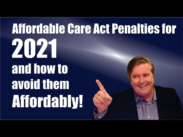 ACA 2021 penalties and how to avoid them affordably