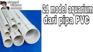 Gambar cover 21 model aquarium dari pipa PVC