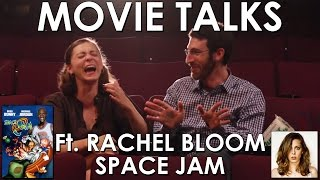 Space Jam ft. Rachel Bloom (Belated Media Movie Talks #2)