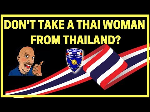 "DON""T TAKE A THAI WOMAN FROM THAILAND?"