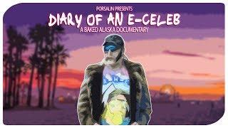 Diary of an E-Celeb | A Baked Alaska Documentary