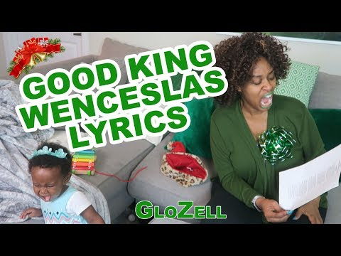 Good King Wenceslas Lyrics - GloZell